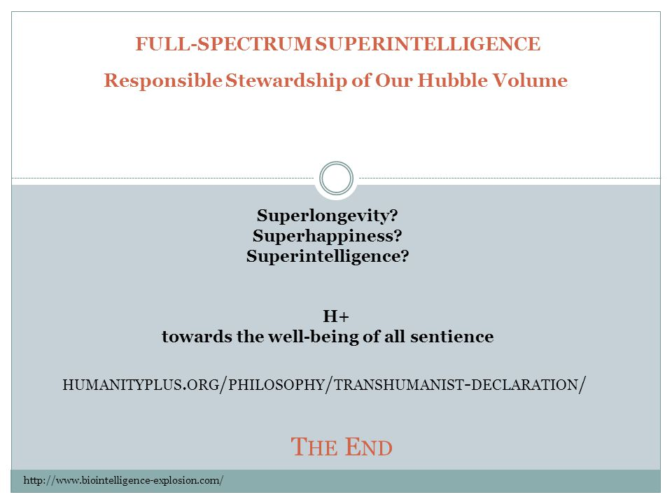 HUMANITYPLUS.ORG / PHILOSOPHY / TRANSHUMANIST - DECLARATION / T HE E ND Superlongevity.