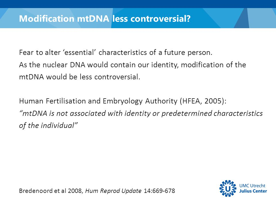 Modification mtDNA less controversial.