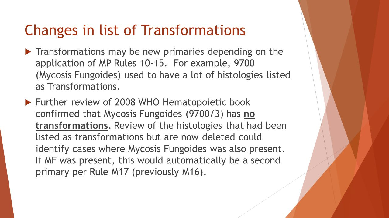 Changes in list of Transformations  Transformations may be new primaries depending on the application of MP Rules 10-15.