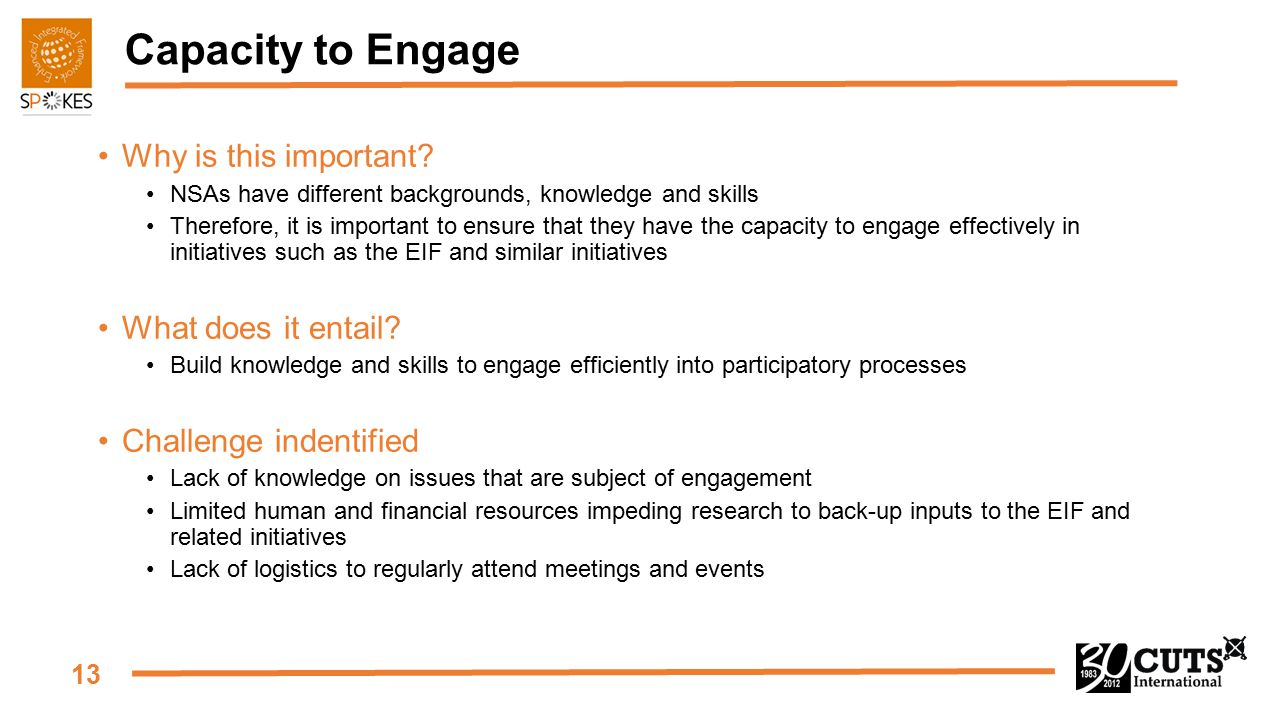 13 Capacity to Engage Why is this important.