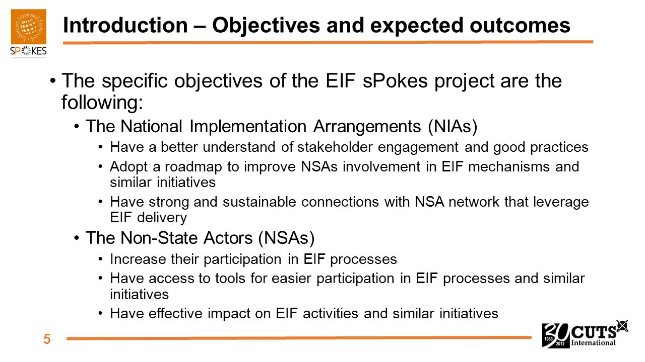5 Introduction – Objectives and expected outcomes The specific objectives of the EIF sPokes project are the following: The National Implementation Arr