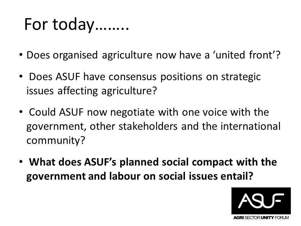 For today…….. Does organised agriculture now have a 'united front'.
