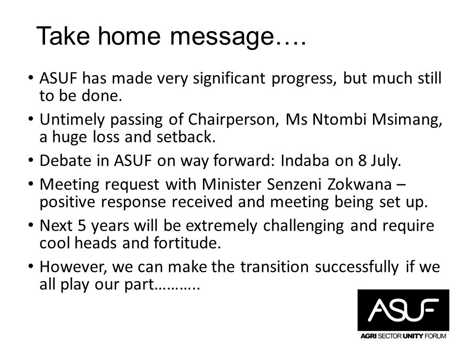 Take home message….ASUF has made very significant progress, but much still to be done.