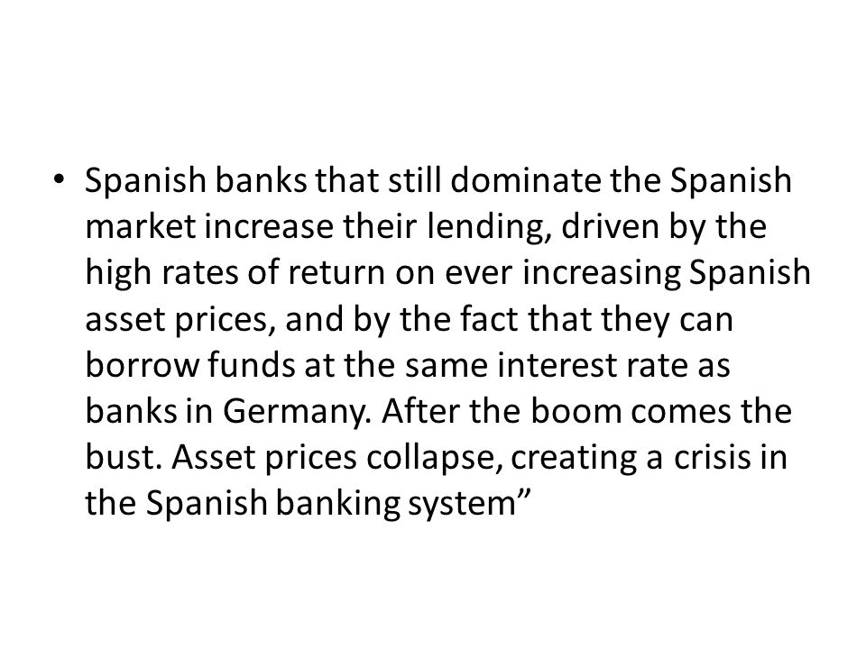 Spanish banks that still dominate the Spanish market increase their lending, driven by the high rates of return on ever increasing Spanish asset price