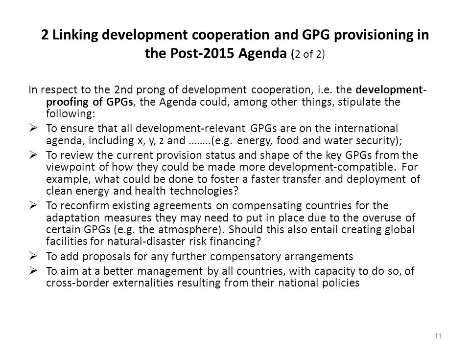 2 Linking development cooperation and GPG provisioning in the Post-2015 Agenda (2 of 2) In respect to the 2nd prong of development cooperation, i.e.