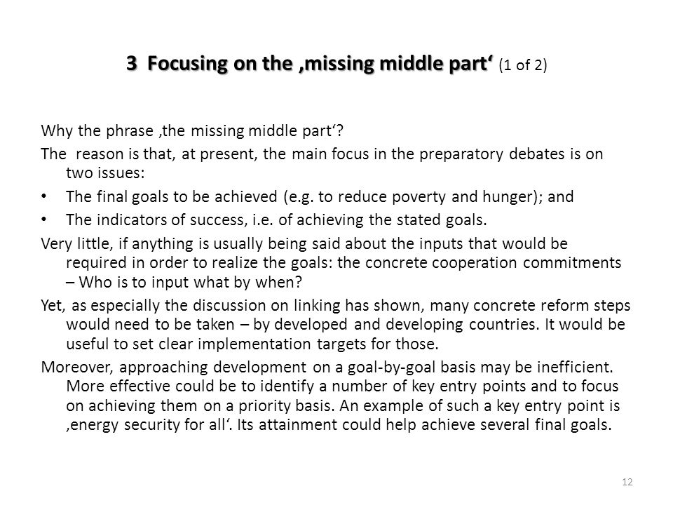 3 Focusing on the,missing middle part' 3 Focusing on the,missing middle part' (1 of 2) Why the phrase 'the missing middle part'.