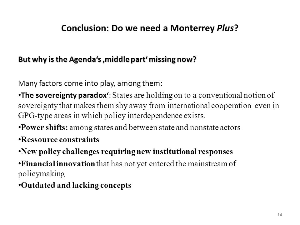 Conclusion: Do we need a Monterrey Plus. But why is the Agenda's 'middle part' missing now.