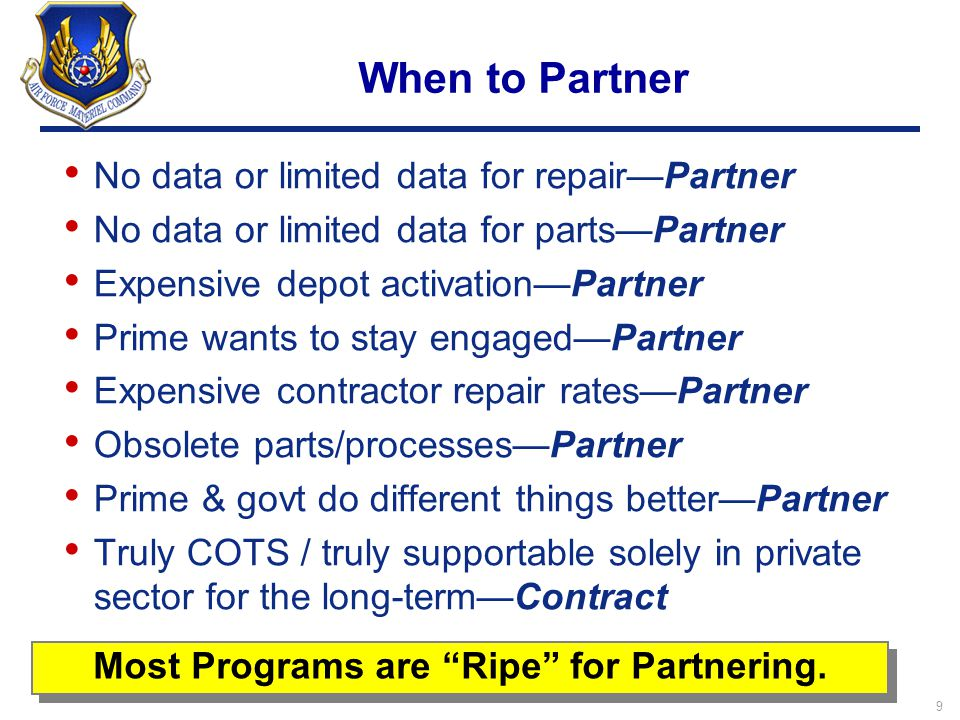 9 When to Partner No data or limited data for repair—Partner No data or limited data for parts—Partner Expensive depot activation—Partner Prime wants