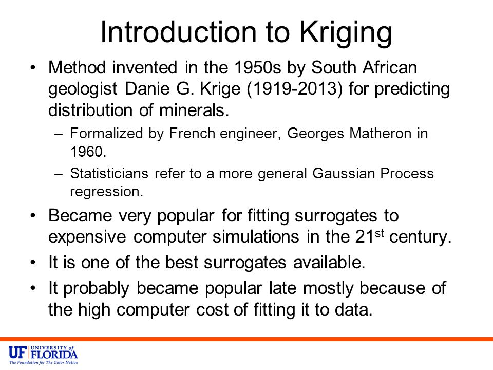 Introduction to Kriging Method invented in the 1950s by South African geologist Danie G.