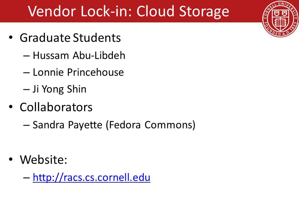 Graduate Students – Hussam Abu-Libdeh – Lonnie Princehouse – Ji Yong Shin Collaborators – Sandra Payette (Fedora Commons) Website: – http://racs.cs.co
