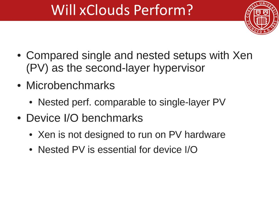 10/11/2010 IBM Visit, Critical Infrastructure, by Hakim Weatherspoon 32 Will xClouds Perform?