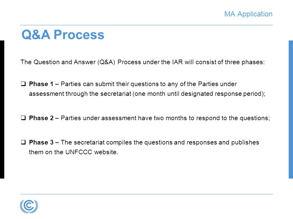MA Application  Questions and answers are submitted directly in the application and are tracked throughout the Q&A process  Questions and answers submitted by the Party are stored in the application, and can be accessed and/or exported by the Party at any time in the future  Automated email notifications  All information is centralized and in a common format Highlighted Features