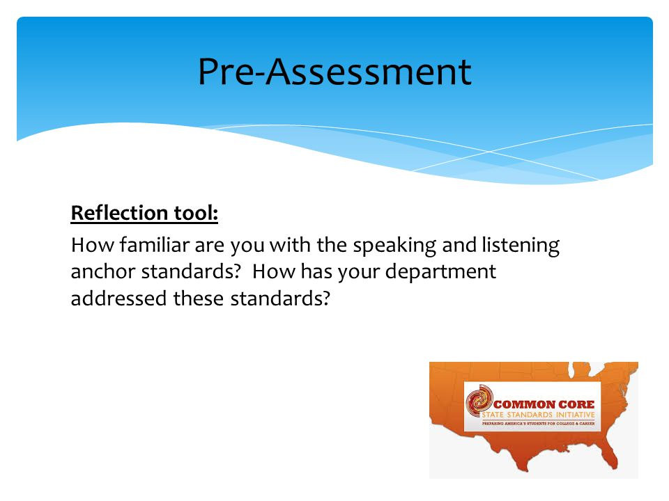 Reflection tool: How familiar are you with the speaking and listening anchor standards.