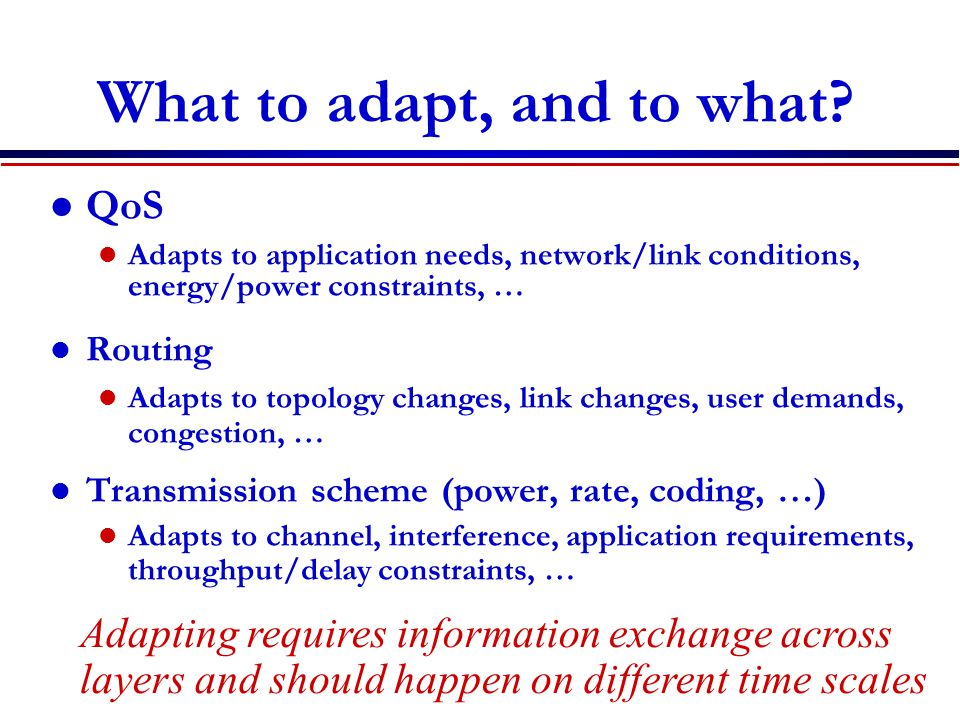 What to adapt, and to what.