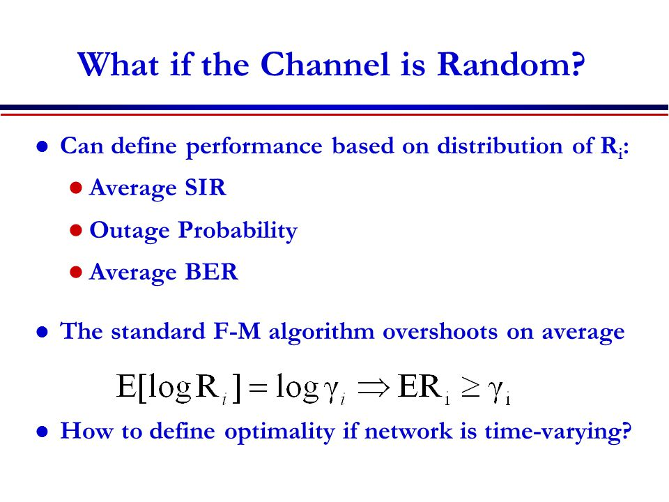 What if the Channel is Random.