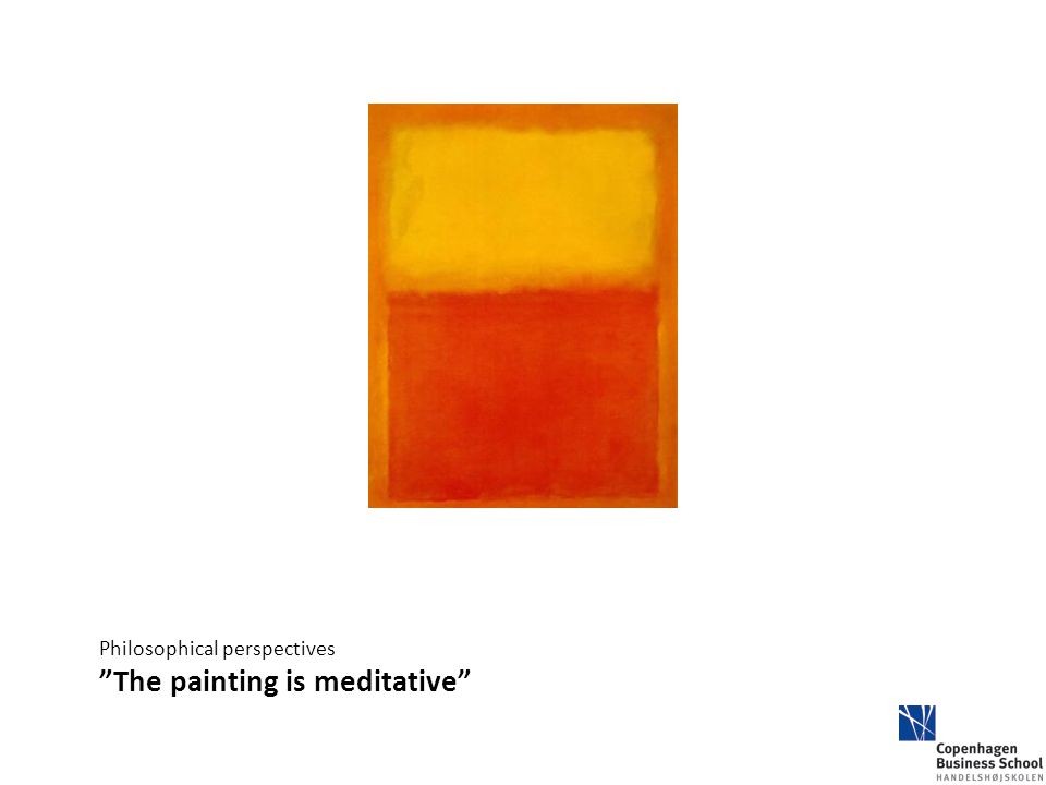 "Philosophical perspectives ""The painting is meditative"""