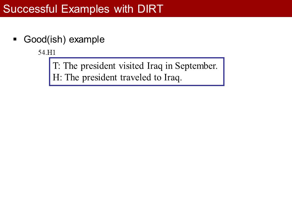 T: The president visited Iraq in September. H: The president traveled to Iraq.