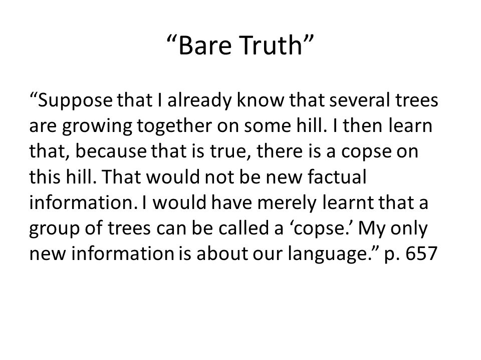 Bare Truth Suppose that I already know that several trees are growing together on some hill.
