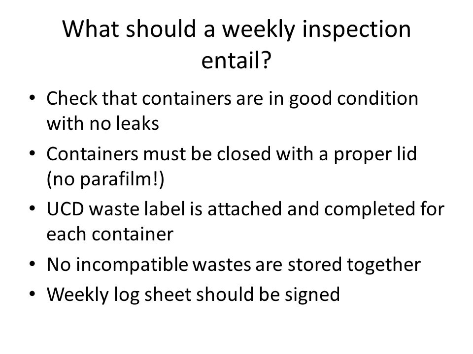 What should a weekly inspection entail.
