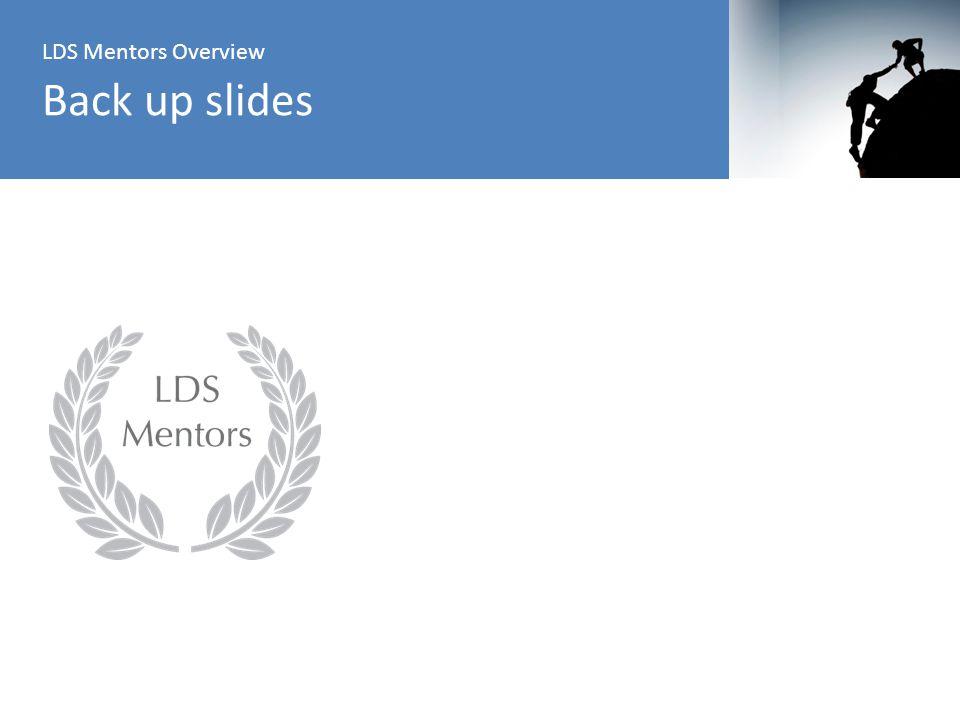 Back up slides LDS Mentors Overview