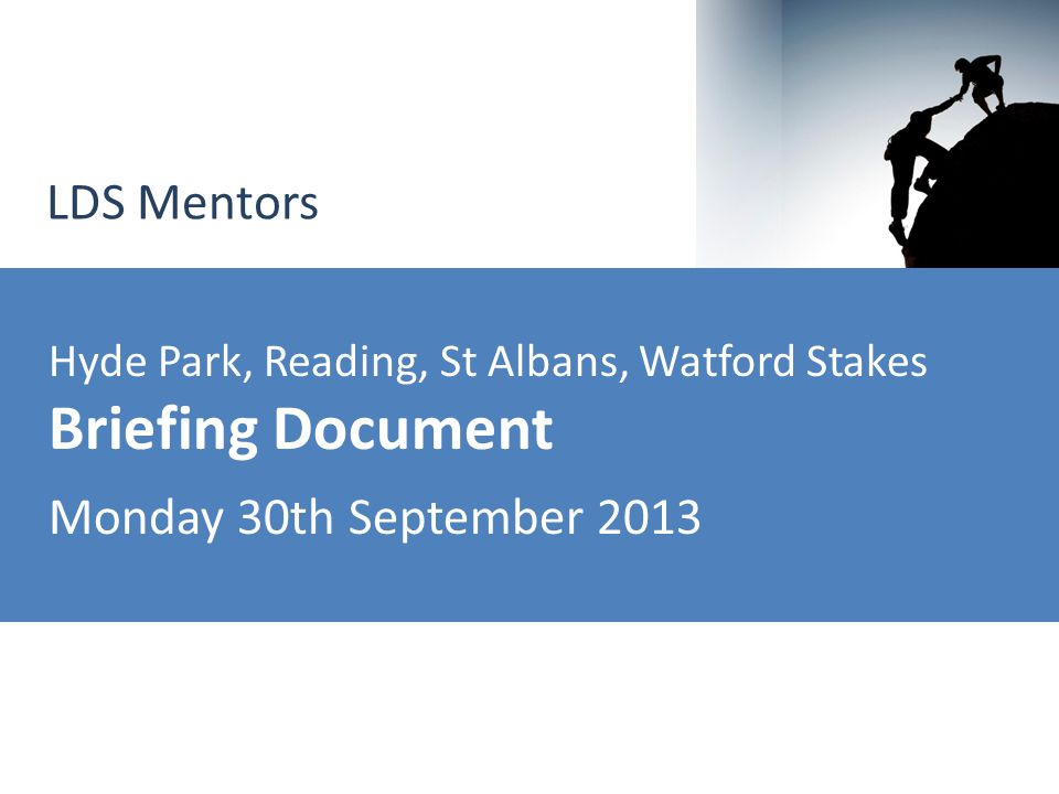 Hyde Park, Reading, St Albans, Watford Stakes Briefing Document Monday 30th September 2013 LDS Mentors