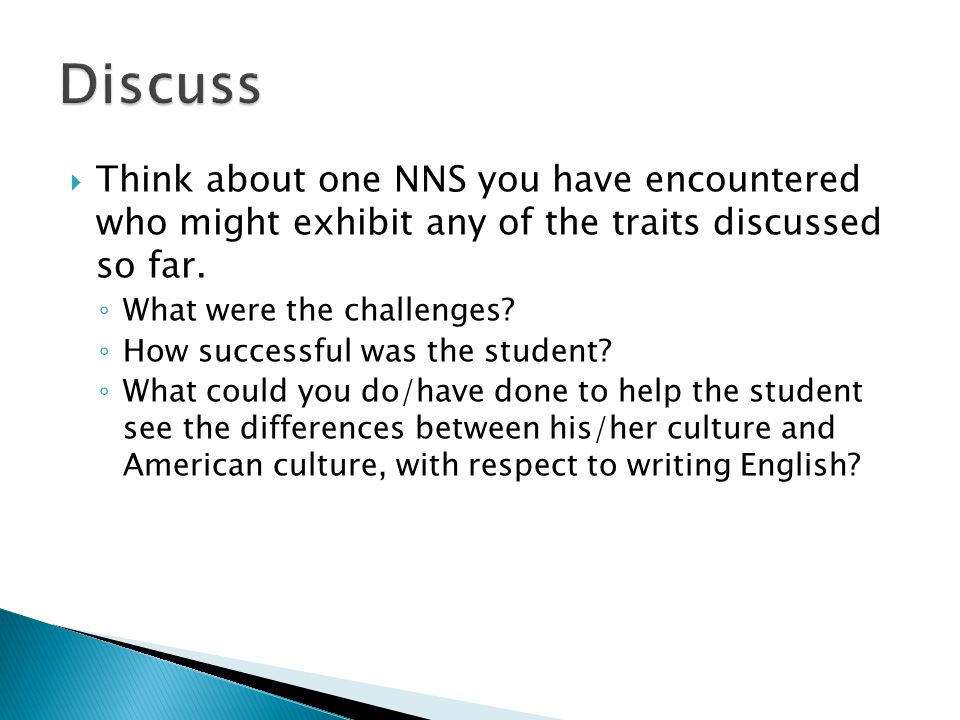  Think about one NNS you have encountered who might exhibit any of the traits discussed so far.