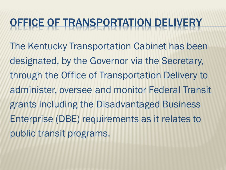 The transit DBE projects are separate from the highway goals and approved by USDOT/Federal Transit Administration (FTA) Civil Rights.