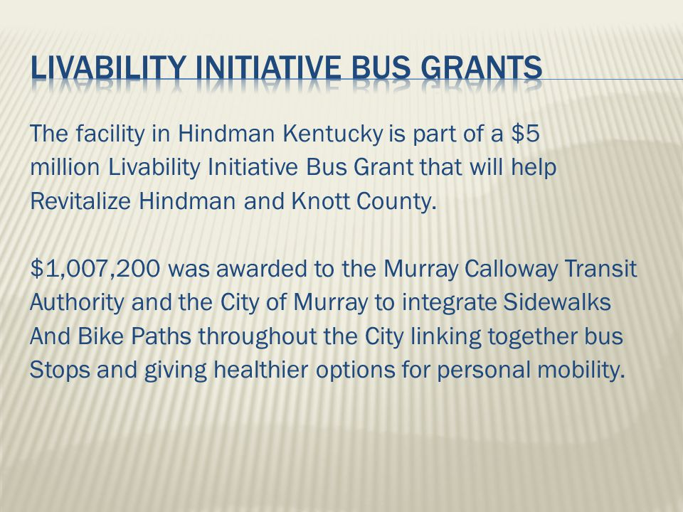 The facility in Hindman Kentucky is part of a $5 million Livability Initiative Bus Grant that will help Revitalize Hindman and Knott County.