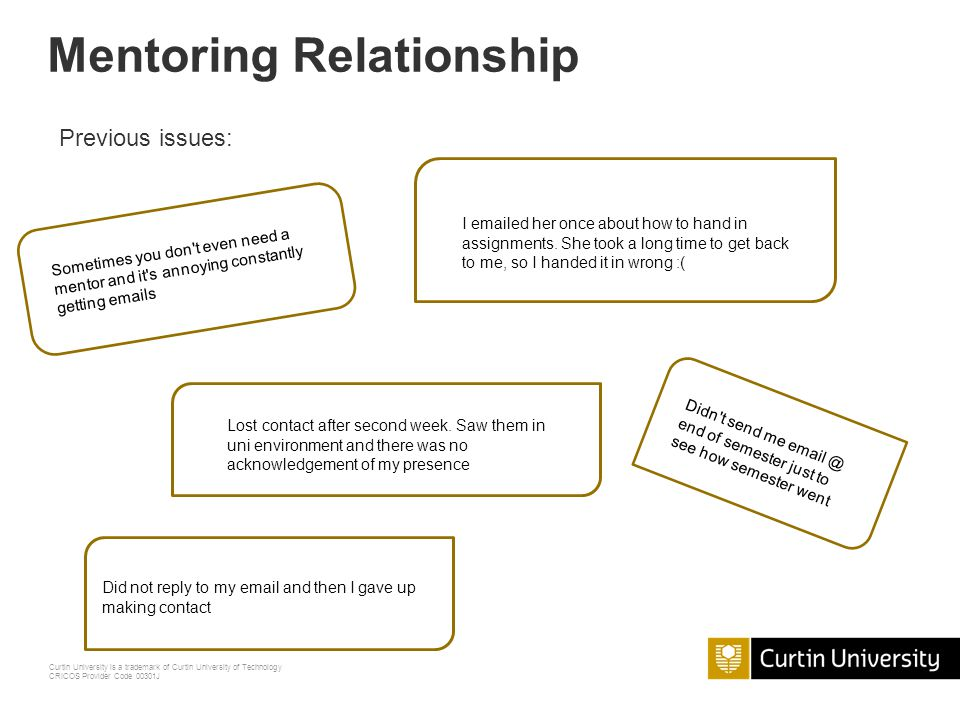 Curtin University is a trademark of Curtin University of Technology CRICOS Provider Code 00301J Mentoring Relationship Stages of mentoring: 1.Initiati