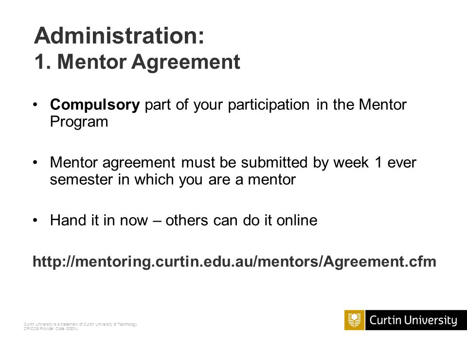 Curtin University is a trademark of Curtin University of Technology CRICOS Provider Code 00301J Role of the School Mentor Coordinator & START The role