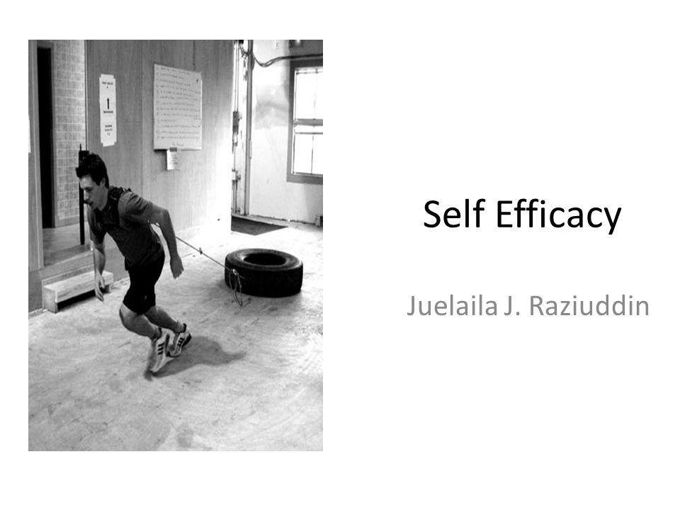 Self Efficacy Juelaila J. Raziuddin