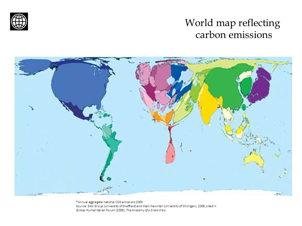 *Annual aggregate national CO2 emissions 2000 Source: SASI Group (University of Sheffield) and Mark Newman (University of Michigan), 2006, cited in Global Humanitarian Forum (2009), The Anatomy of a Silent Crsis World map reflecting carbon emissions