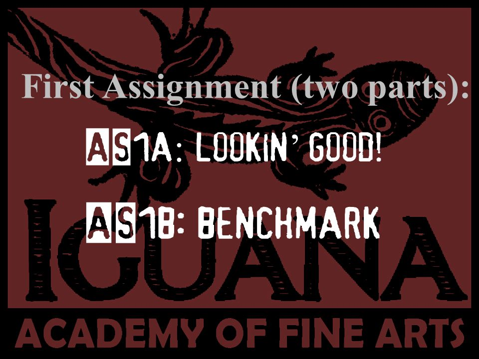 First Assignment (two parts): AS1a: lookin' good! AS1b: benchmark