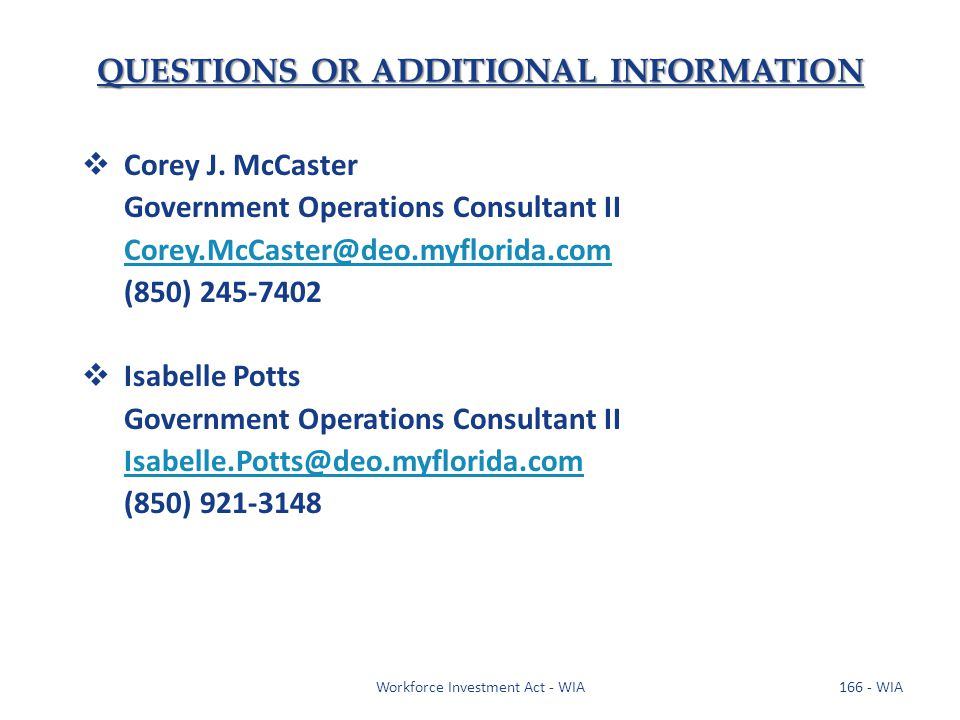 QUESTIONS OR ADDITIONAL INFORMATION  Corey J. McCaster Government Operations Consultant II Corey.McCaster@deo.myflorida.com (850) 245-7402  Isabelle