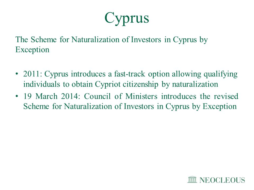 Criteria : Investments of at least €5 million in the following: Acquisition of state bonds; or Acquisition of financial assets; or Acquisition of real estate, land development and infrastructure projects; or Acquisition or creation or participation in Cypriot businesses or companies; or Deposits in Cyprus banks; or Combination of the aforementioned amounting to at least €5 million Losses incurred due to the impairment of deposits following the measures implemented in Laiki Bank and Bank of Cyprus after March 15, 2013 The applicant must have suffered impairment on his deposit amounting to a total of at least 3 million Euros.