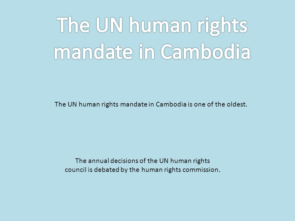 The UN human rights mandate in Cambodia is one of the oldest.
