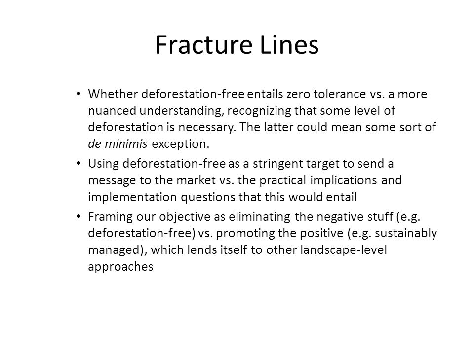 Fracture Lines Whether deforestation-free entails zero tolerance vs.