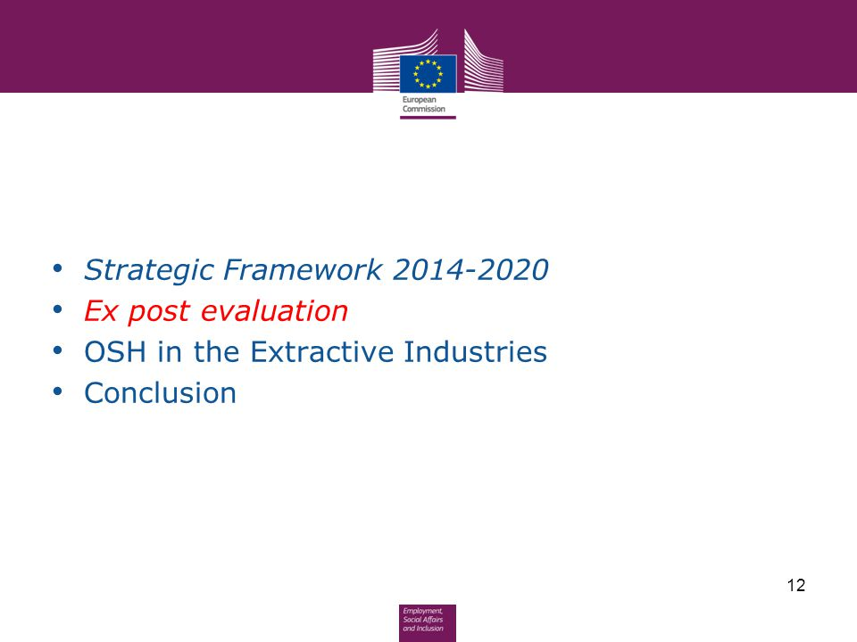 Strategic Framework 2014-2020 Ex post evaluation OSH in the Extractive Industries Conclusion 12