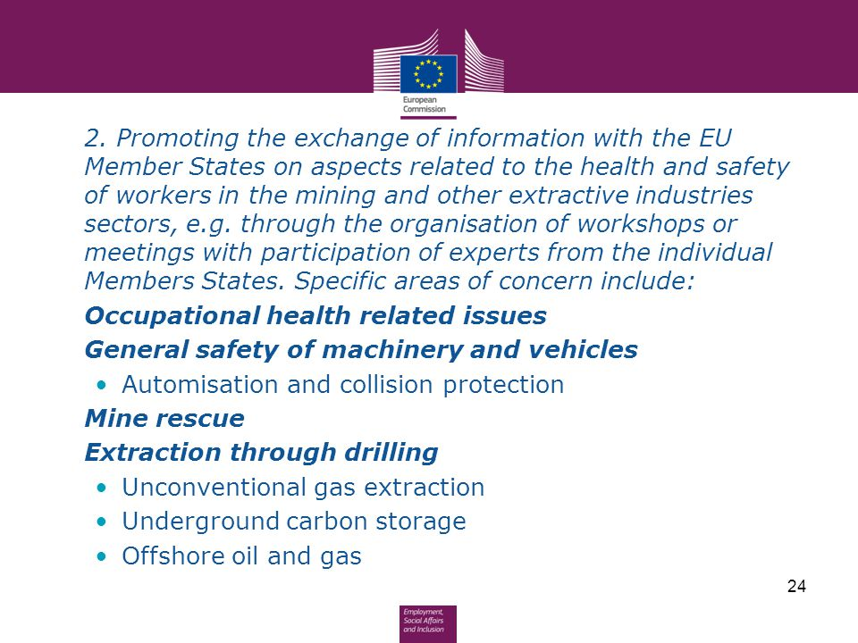 2. Promoting the exchange of information with the EU Member States on aspects related to the health and safety of workers in the mining and other extr