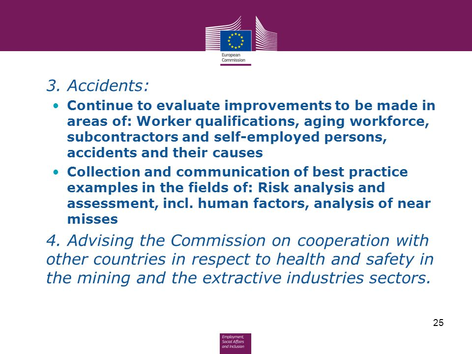 3. Accidents: Continue to evaluate improvements to be made in areas of: Worker qualifications, aging workforce, subcontractors and self-employed perso