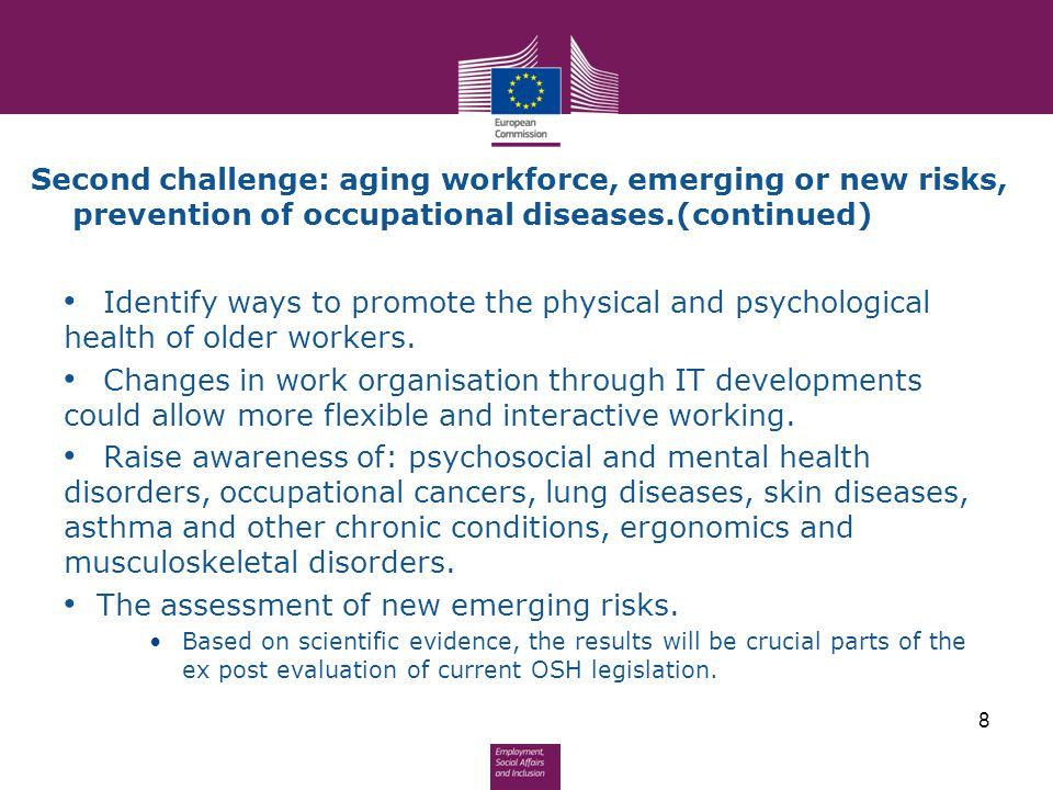 Second challenge: aging workforce, emerging or new risks, prevention of occupational diseases.(continued) Identify ways to promote the physical and ps