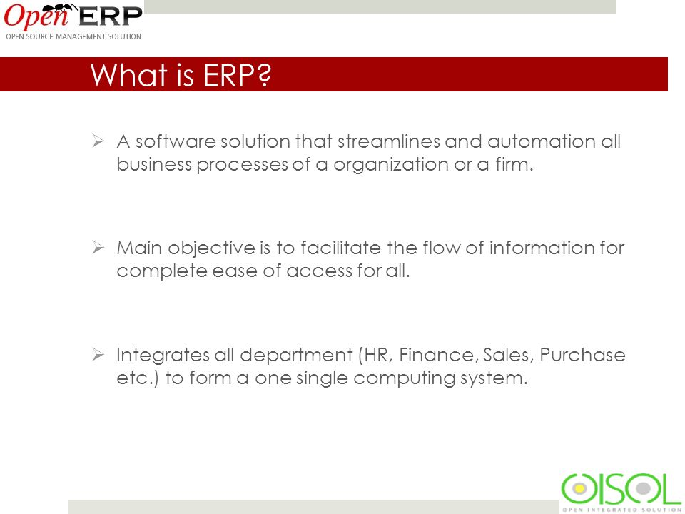 Benefits of ERP  Reduces Operational costs.