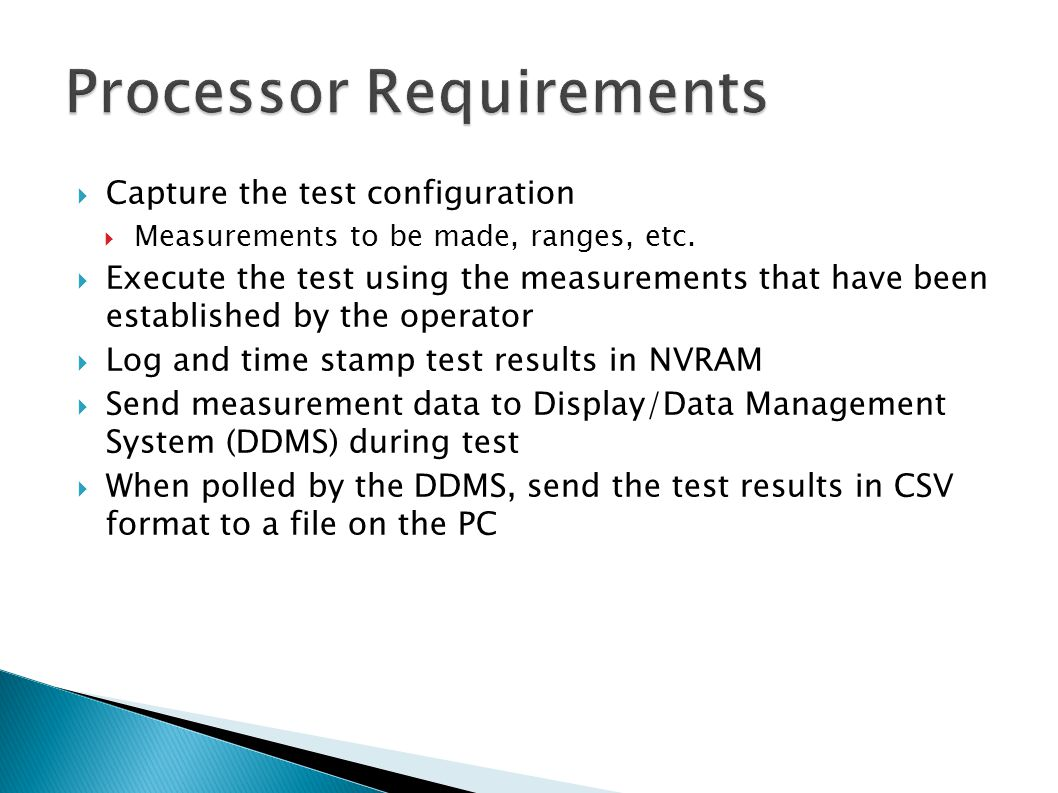  Capture the test configuration  Measurements to be made, ranges, etc.