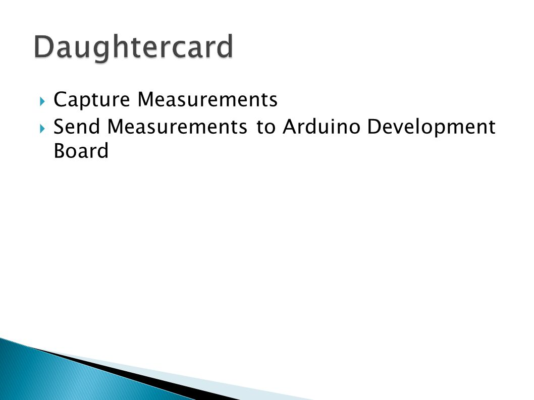  Capture Measurements  Send Measurements to Arduino Development Board