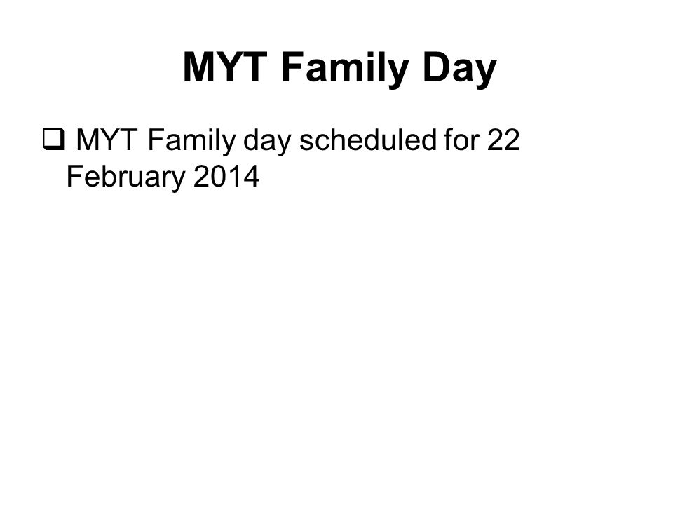  MYT Family day scheduled for 22 February 2014 MYT Family Day