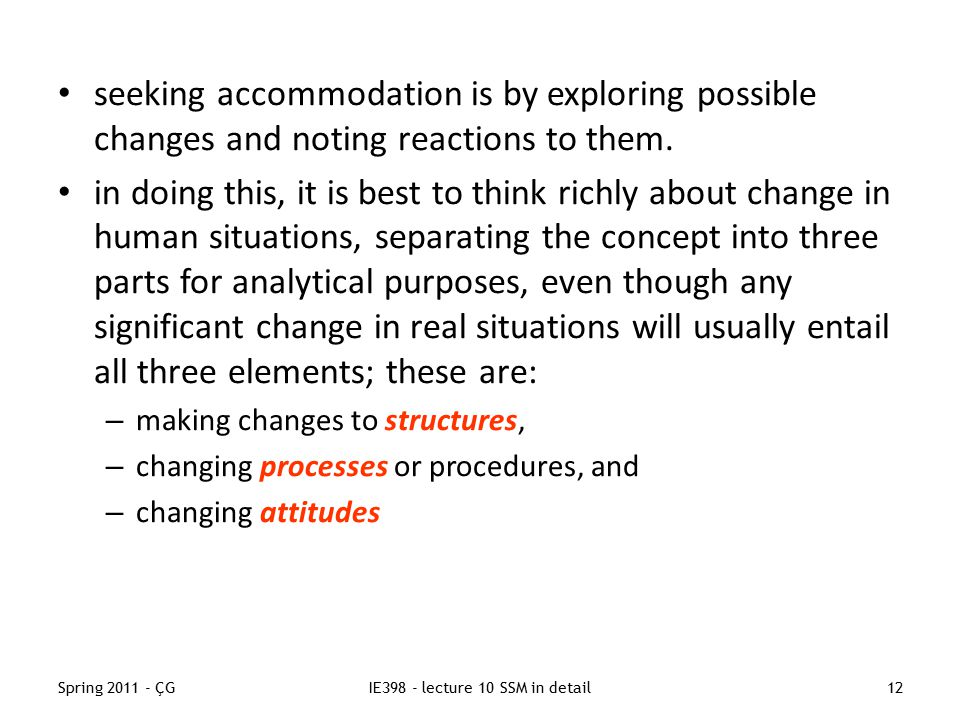 Spring 2011 - ÇGIE398 - lecture 10 SSM in detail12 seeking accommodation is by exploring possible changes and noting reactions to them.