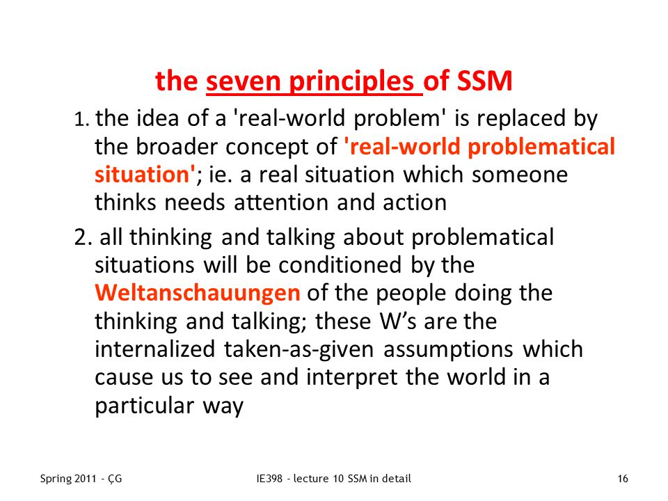 Spring 2011 - ÇGIE398 - lecture 10 SSM in detail16 the seven principles of SSM 1.