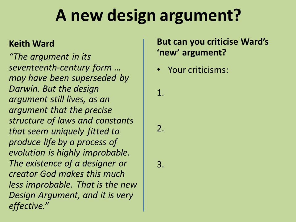"""A new design argument? Keith Ward """"The argument in its seventeenth-century form … may have been superseded by Darwin. But the design argument still li"""