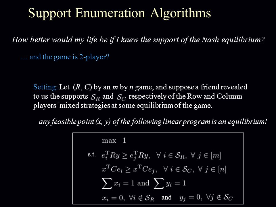 How better would my life be if I knew the support of the Nash equilibrium? … and the game is 2-player? any feasible point (x, y) of the following line