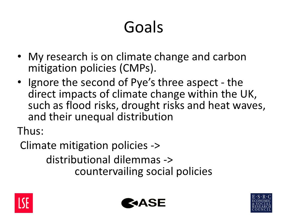 Goals My research is on climate change and carbon mitigation policies (CMPs).